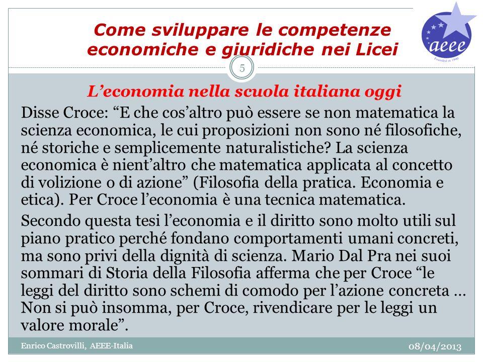Come sviluppare le competenze economiche e giuridiche nei Licei Leconomia nella scuola italiana oggi Disse Croce: E che cosaltro può essere se non mat