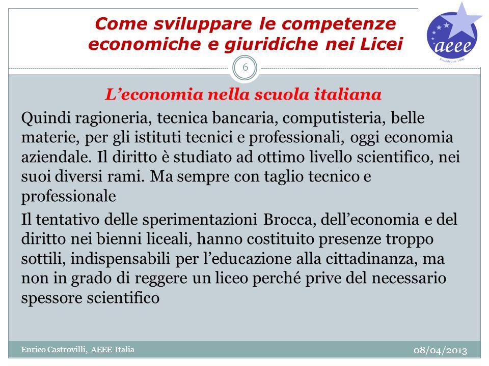 Come sviluppare le competenze economiche e giuridiche nei Licei Leconomia nella scuola italiana Quindi ragioneria, tecnica bancaria, computisteria, be