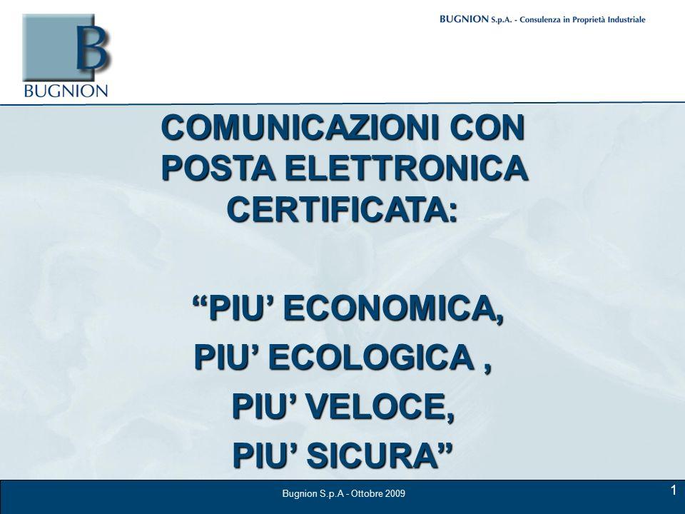 COMUNICAZIONI CON POSTA ELETTRONICA CERTIFICATA: PIU ECONOMICA, PIU ECONOMICA, PIU ECOLOGICA, PIU VELOCE, PIU SICURA Bugnion S.p.A - Ottobre 2009 1