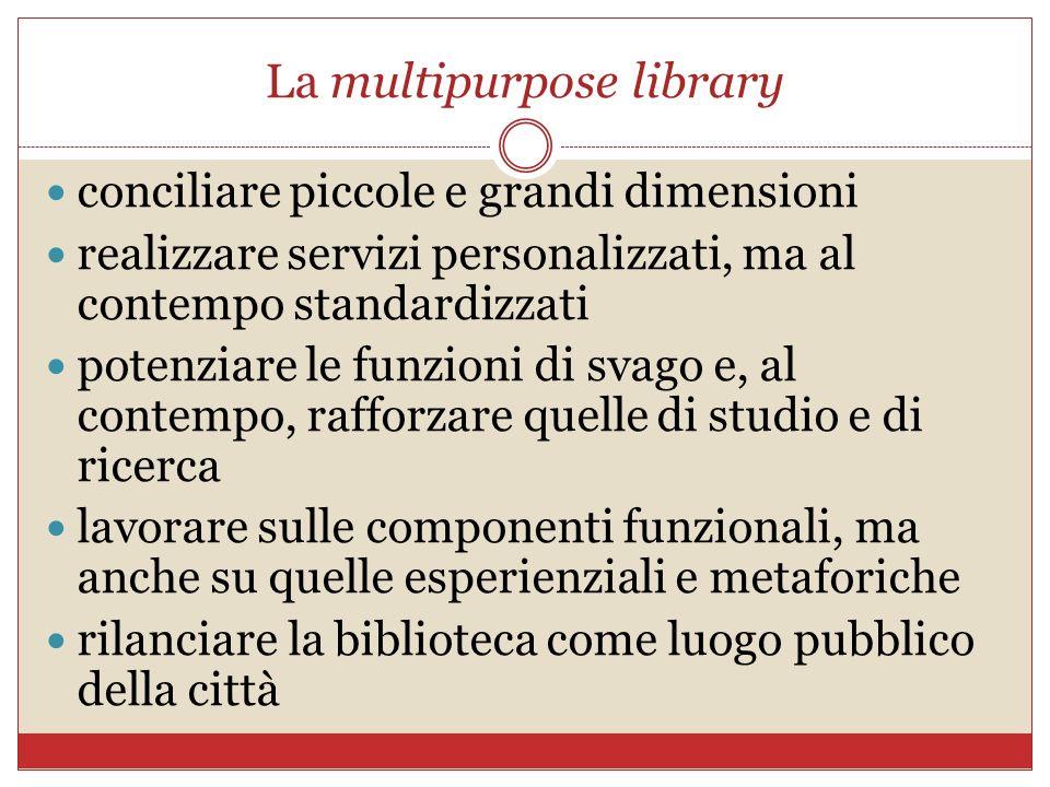 La multipurpose library conciliare piccole e grandi dimensioni realizzare servizi personalizzati, ma al contempo standardizzati potenziare le funzioni