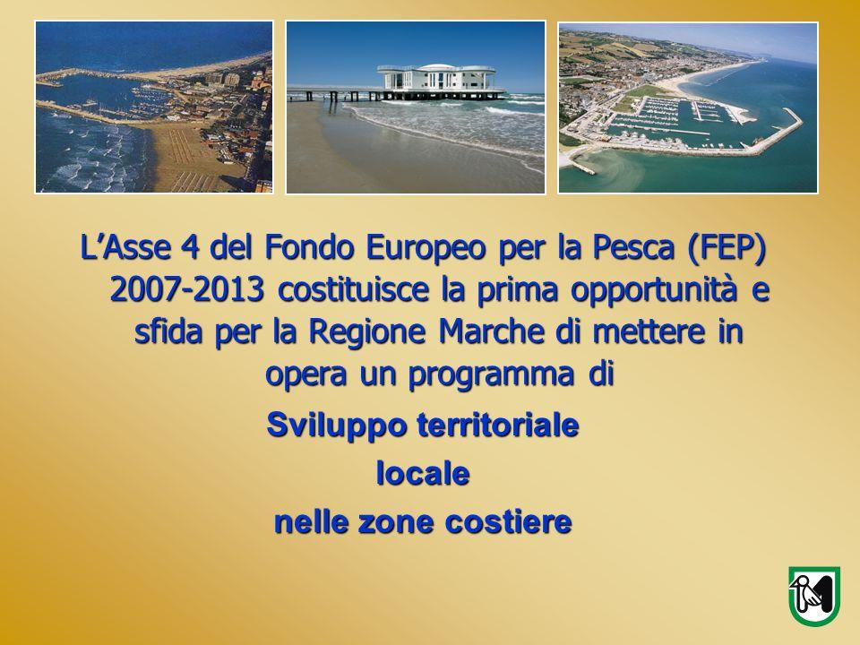 LAsse 4 del Fondo Europeo per la Pesca (FEP) 2007-2013 costituisce la prima opportunità e sfida per la Regione Marche di mettere in opera un programma