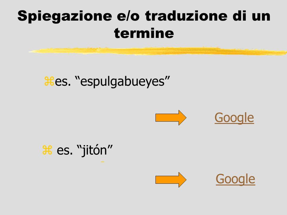 Spiegazione e/o traduzione di un termine zes. espulgabueyes – z es. jitón Google