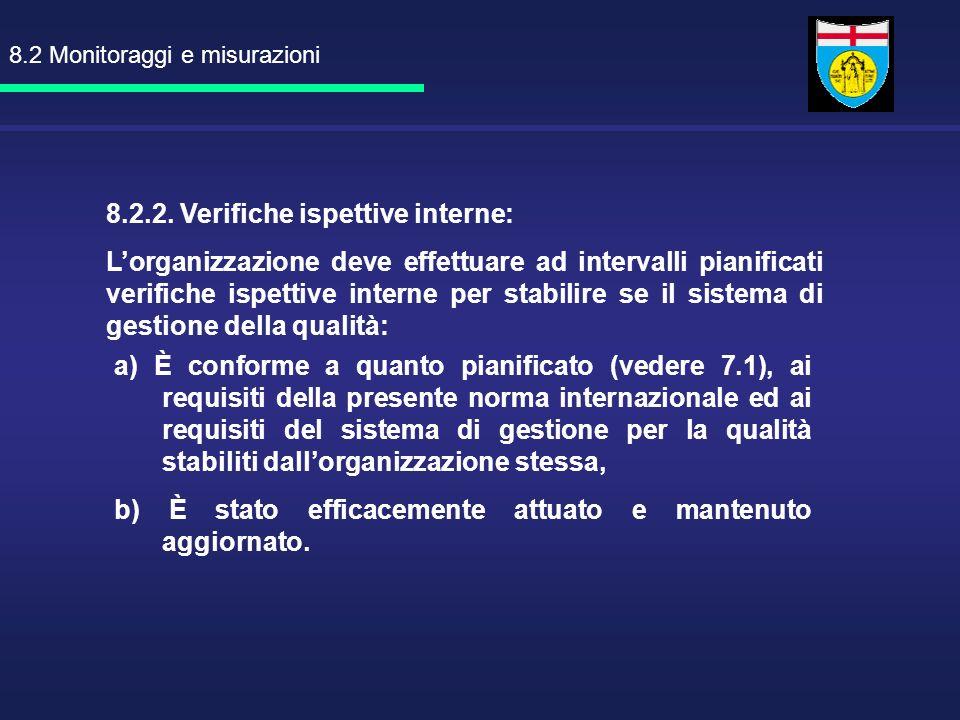 a) È conforme a quanto pianificato (vedere 7.1), ai requisiti della presente norma internazionale ed ai requisiti del sistema di gestione per la quali