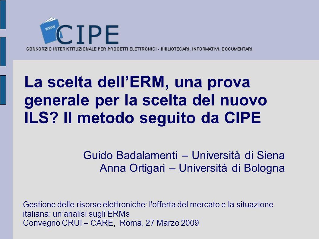La scelta dellERM, una prova generale per la scelta del nuovo ILS? Il metodo seguito da CIPE Guido Badalamenti – Università di Siena Anna Ortigari – U