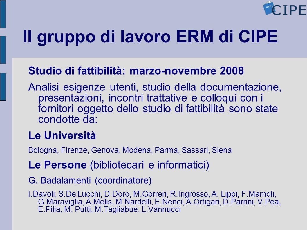 Il gruppo di lavoro ERM di CIPE Studio di fattibilità: marzo-novembre 2008 Analisi esigenze utenti, studio della documentazione, presentazioni, incont