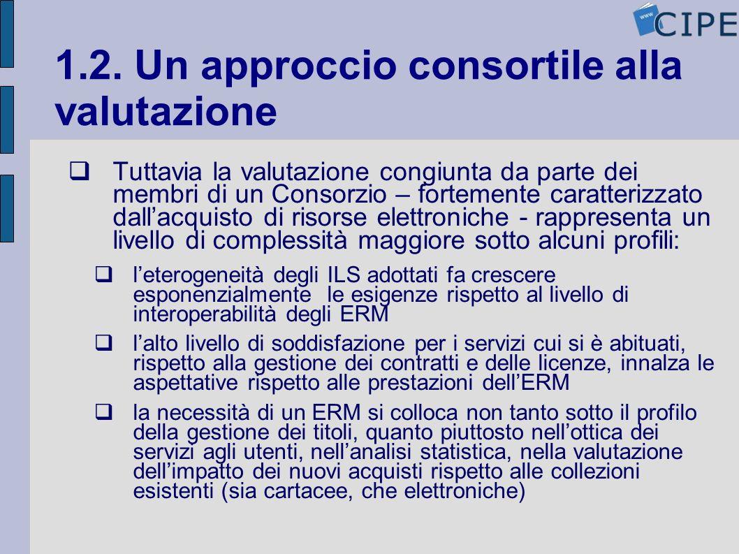 1.2. Un approccio consortile alla valutazione Tuttavia la valutazione congiunta da parte dei membri di un Consorzio – fortemente caratterizzato dallac