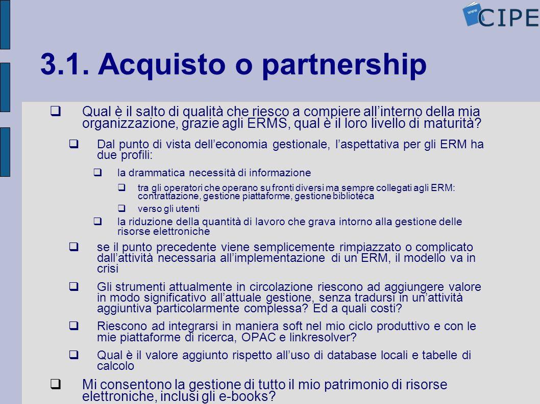 3.1. Acquisto o partnership Qual è il salto di qualità che riesco a compiere allinterno della mia organizzazione, grazie agli ERMS, qual è il loro liv