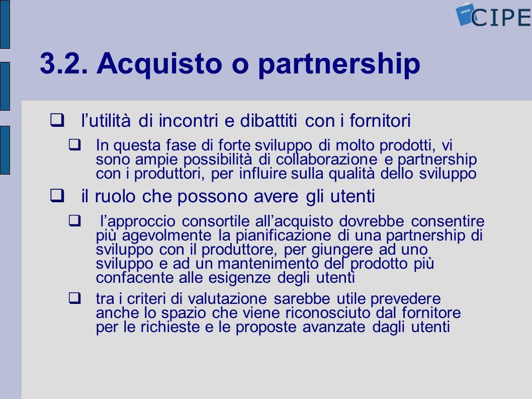 3.2. Acquisto o partnership lutilità di incontri e dibattiti con i fornitori In questa fase di forte sviluppo di molto prodotti, vi sono ampie possibi
