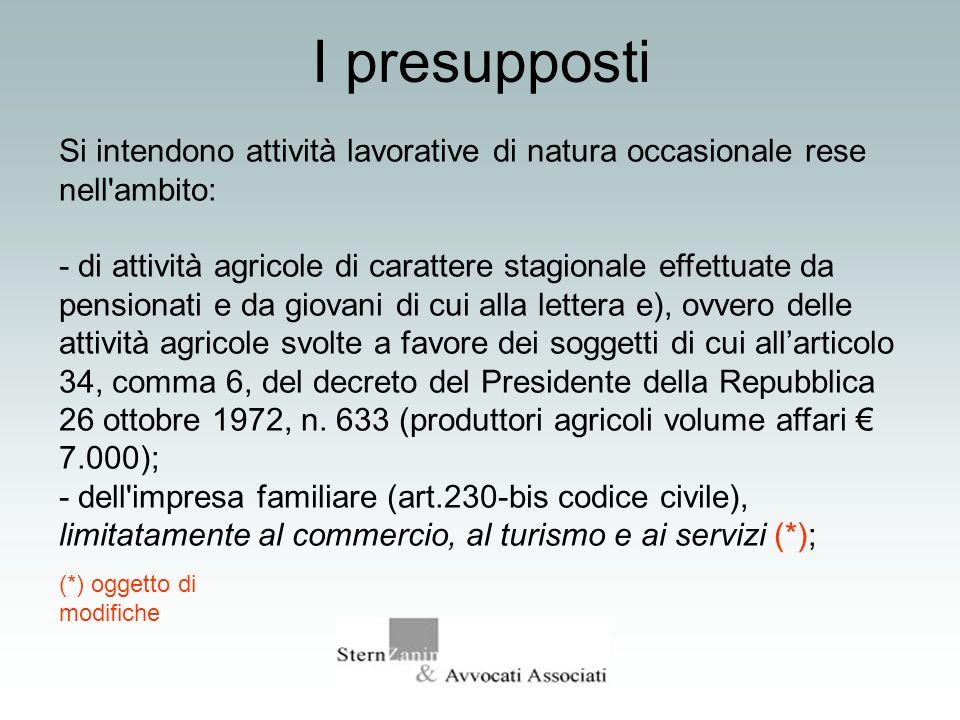 I presupposti Si intendono attività lavorative di natura occasionale rese nell'ambito: - di attività agricole di carattere stagionale effettuate da pe