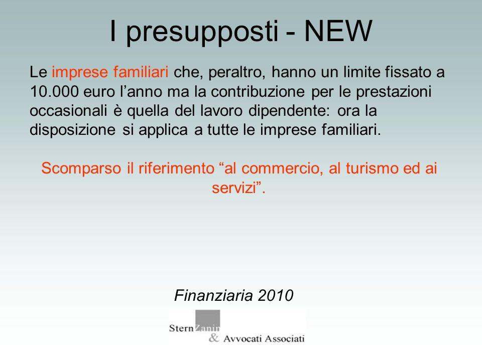 I presupposti - NEW Le imprese familiari che, peraltro, hanno un limite fissato a 10.000 euro lanno ma la contribuzione per le prestazioni occasionali