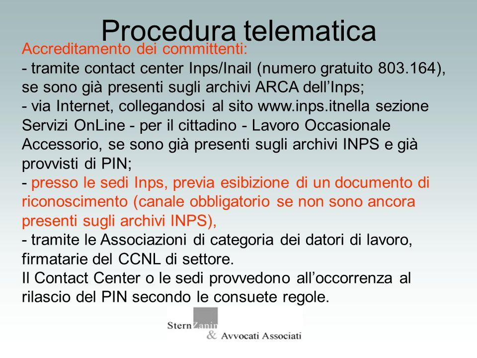 Procedura telematica Accreditamento dei committenti: - tramite contact center Inps/Inail (numero gratuito 803.164), se sono già presenti sugli archivi