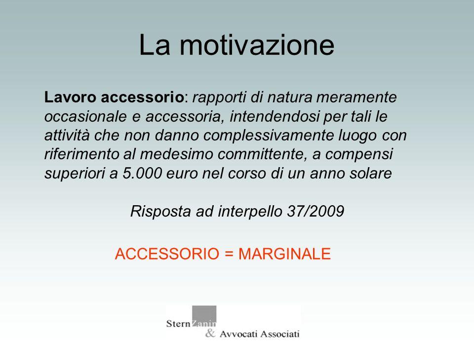 La motivazione Lavoro accessorio: rapporti di natura meramente occasionale e accessoria, intendendosi per tali le attività che non danno complessivame