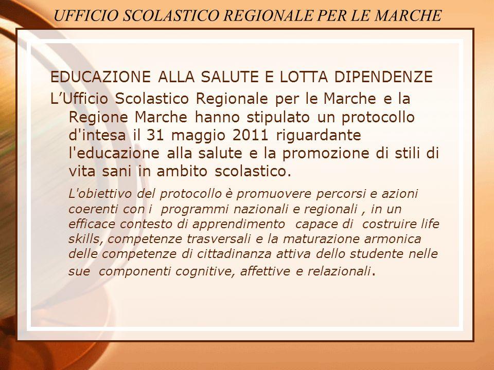 EDUCAZIONE ALLA SALUTE E LOTTA DIPENDENZE LUfficio Scolastico Regionale per le Marche e la Regione Marche hanno stipulato un protocollo d'intesa il 31