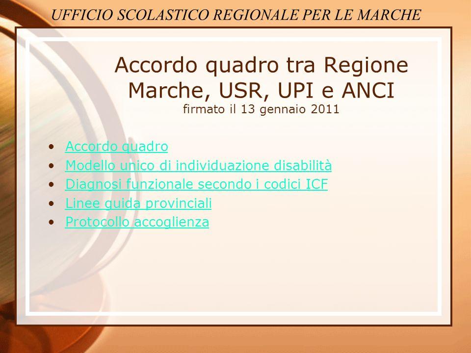 Accordo quadro tra Regione Marche, USR, UPI e ANCI firmato il 13 gennaio 2011 Accordo quadro Modello unico di individuazione disabilità Diagnosi funzi