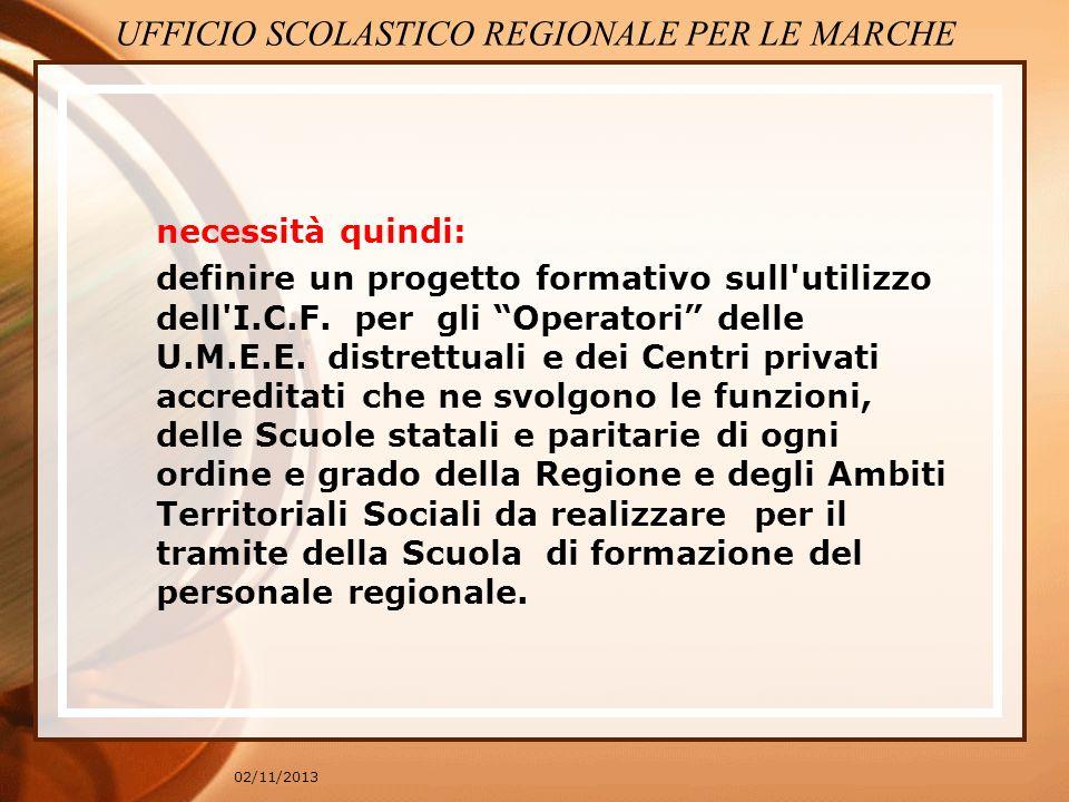 02/11/2013 necessità quindi: definire un progetto formativo sull'utilizzo dell'I.C.F. per gli Operatori delle U.M.E.E. distrettuali e dei Centri priva