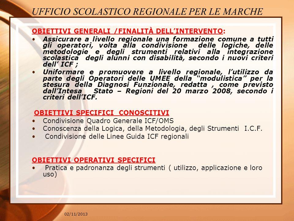 02/11/2013 OBIETTIVI GENERALI /FINALITÀ DELLINTERVENTO: Assicurare a livello regionale una formazione comune a tutti gli operatori, volta alla condivi