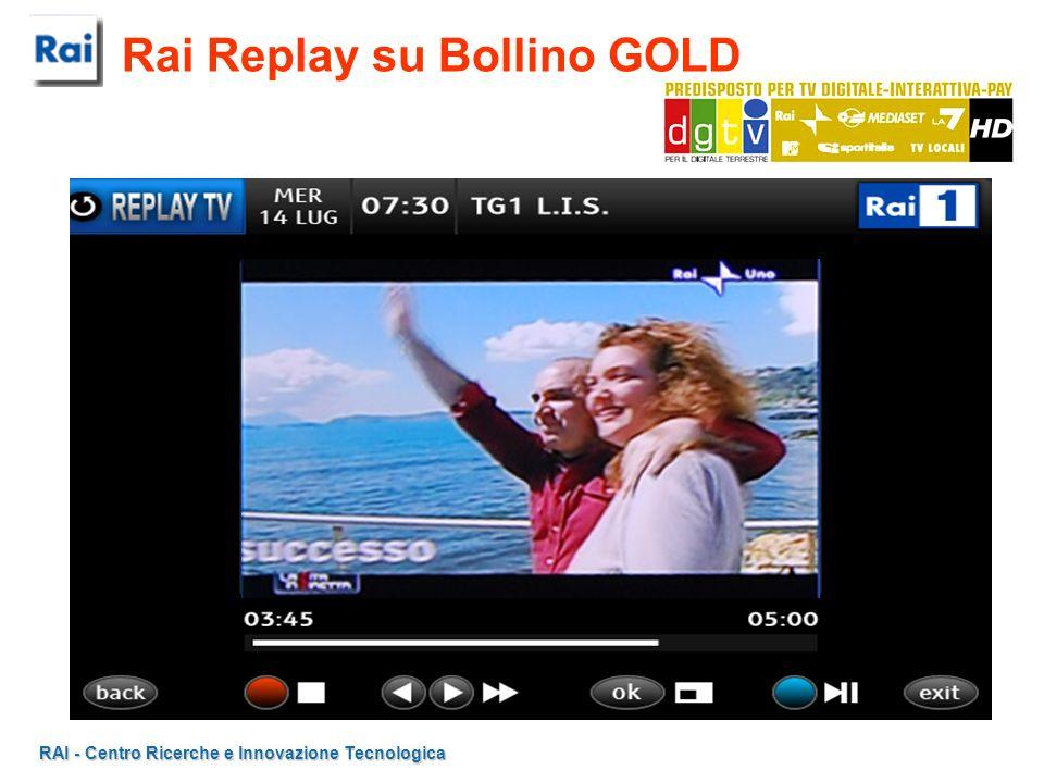 RAI - Centro Ricerche e Innovazione Tecnologica Rai Replay su Bollino GOLD