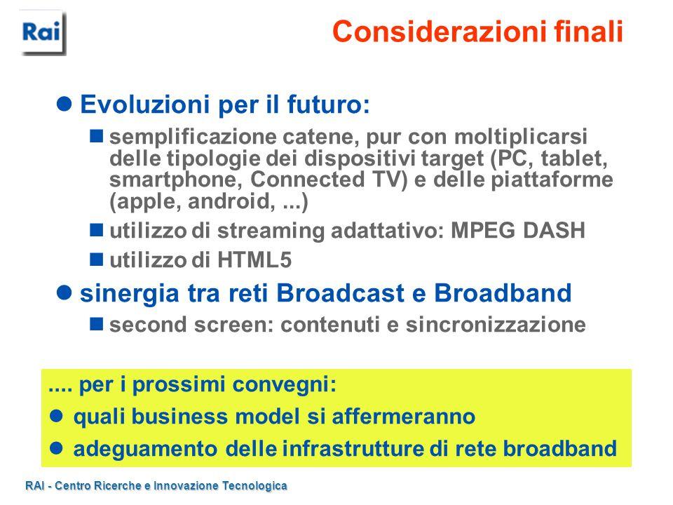RAI - Centro Ricerche e Innovazione Tecnologica Evoluzioni per il futuro: semplificazione catene, pur con moltiplicarsi delle tipologie dei dispositiv