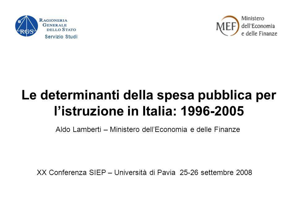 Le determinanti della spesa pubblica per listruzione in Italia: 1996-2005 Servizio Studi XX Conferenza SIEP – Università di Pavia 25-26 settembre 2008