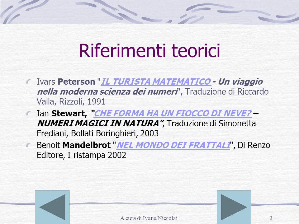 A cura di Ivana Niccolai3 Riferimenti teorici Ivars Peterson