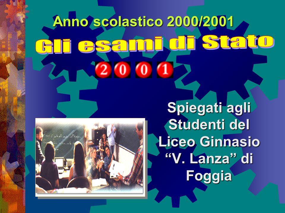 Anno scolastico 2000/2001 Spiegati agli Studenti del Liceo Ginnasio V. Lanza di Foggia