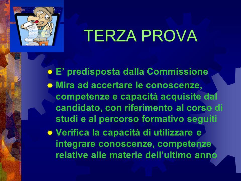 TERZA PROVA E predisposta dalla Commissione Mira ad accertare le conoscenze, competenze e capacità acquisite dal candidato, con riferimento al corso d