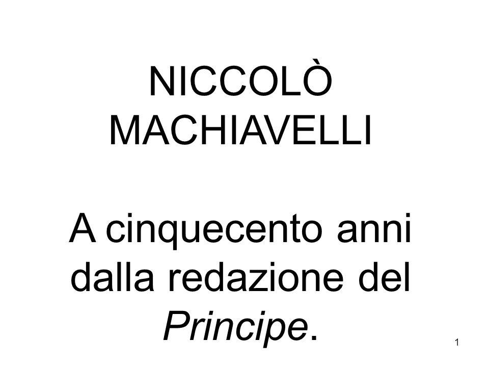 NICCOLÒ MACHIAVELLI A cinquecento anni dalla redazione del Principe. 1