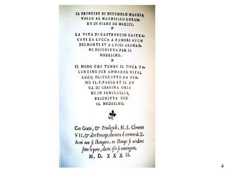 La prima critica e il primo elogio di Machiavelli - scritti ambedue in lingua latina – lo qualificano come «ignorante».