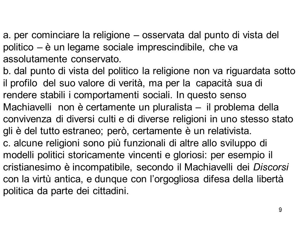 a. per cominciare la religione – osservata dal punto di vista del politico – è un legame sociale imprescindibile, che va assolutamente conservato. b.