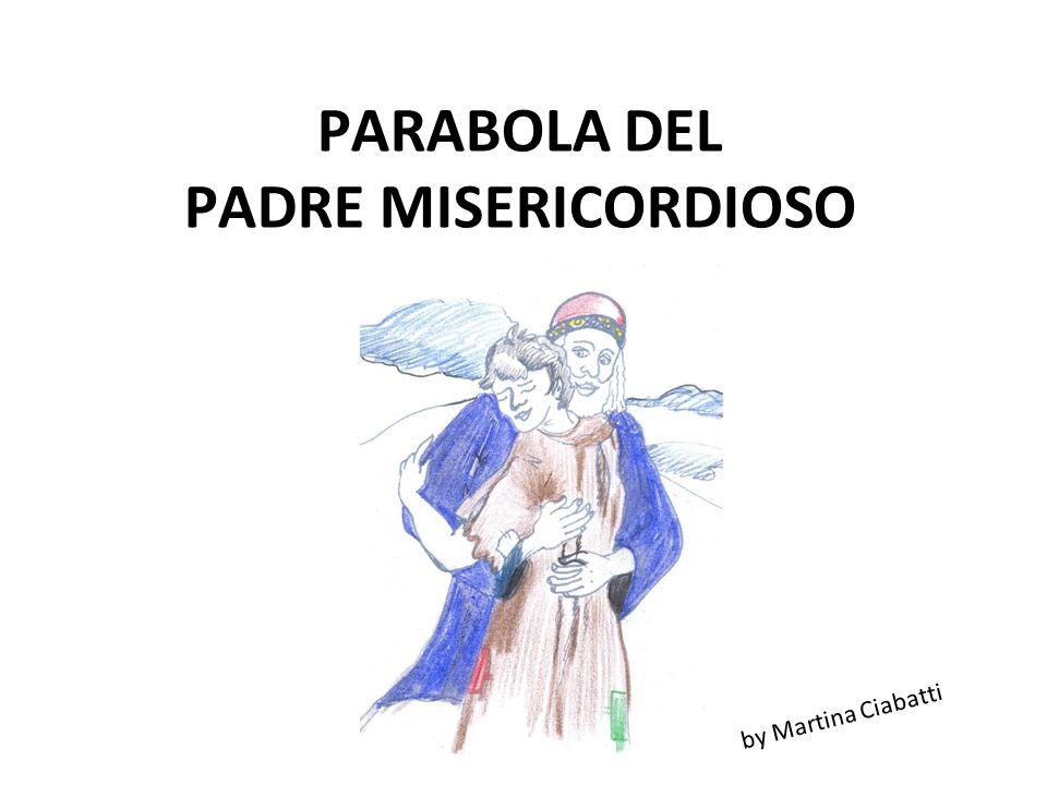 PARABOLA DEL PADRE MISERICORDIOSO by Martina Ciabatti