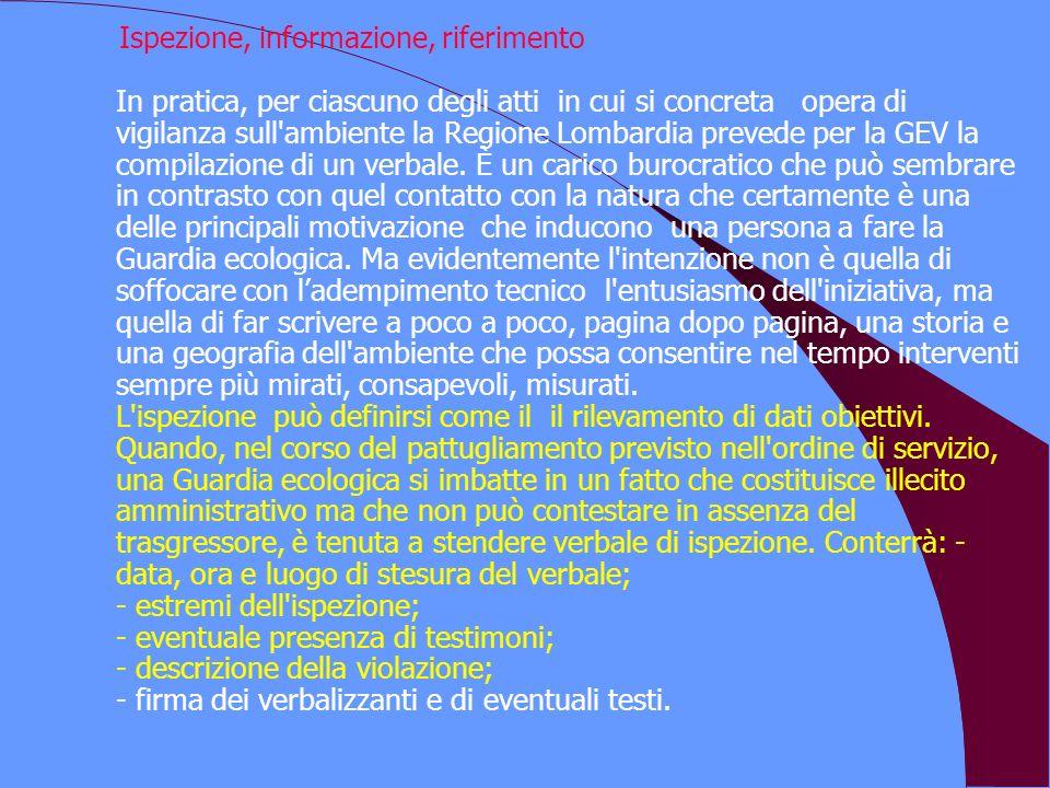 Ispezione, informazione, riferimento In pratica, per ciascuno degli atti in cui si concreta opera di vigilanza sull'ambiente la Regione Lombardia prev