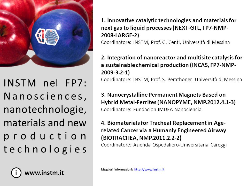 INSTM nel FP7: Nanosciences, nanotechnologie, materials and new production technologies i www.instm.it 1. Innovative catalytic technologies and materi