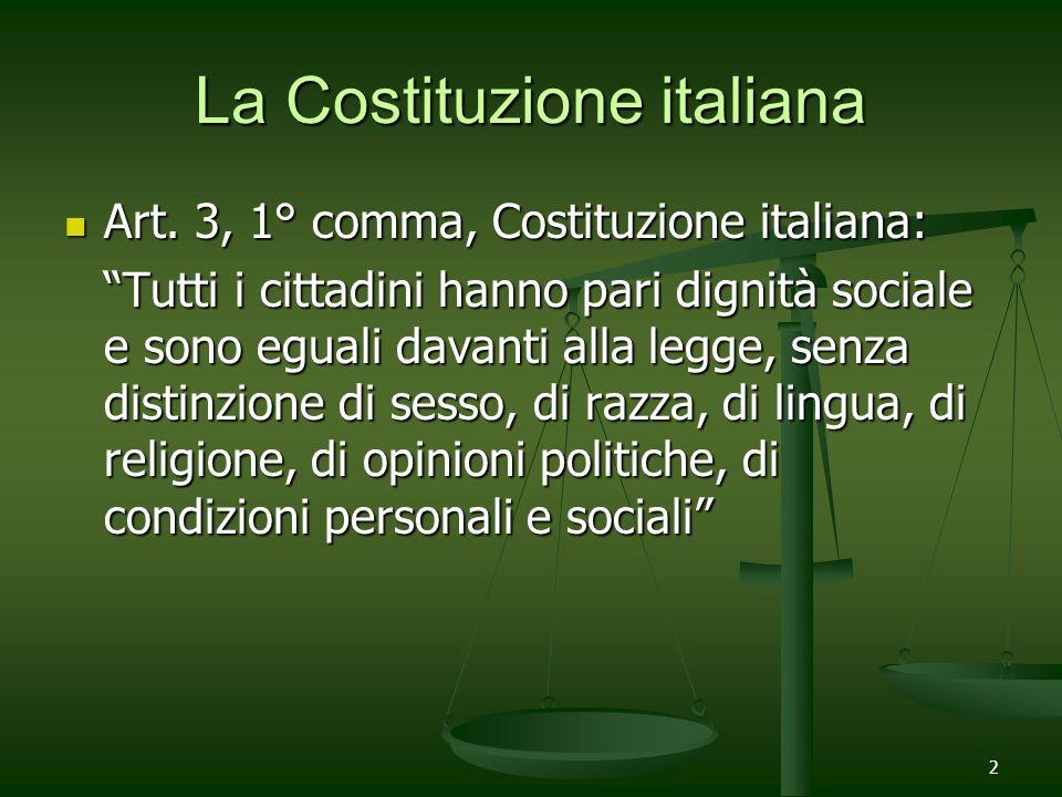 2 La Costituzione italiana Art. 3, 1° comma, Costituzione italiana: Art. 3, 1° comma, Costituzione italiana: Tutti i cittadini hanno pari dignità soci