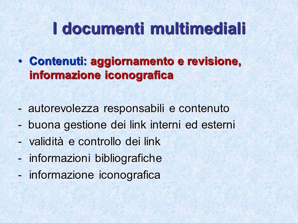 I documenti multimediali Contenuti: aggiornamento e revisione, informazione iconograficaContenuti: aggiornamento e revisione, informazione iconografic