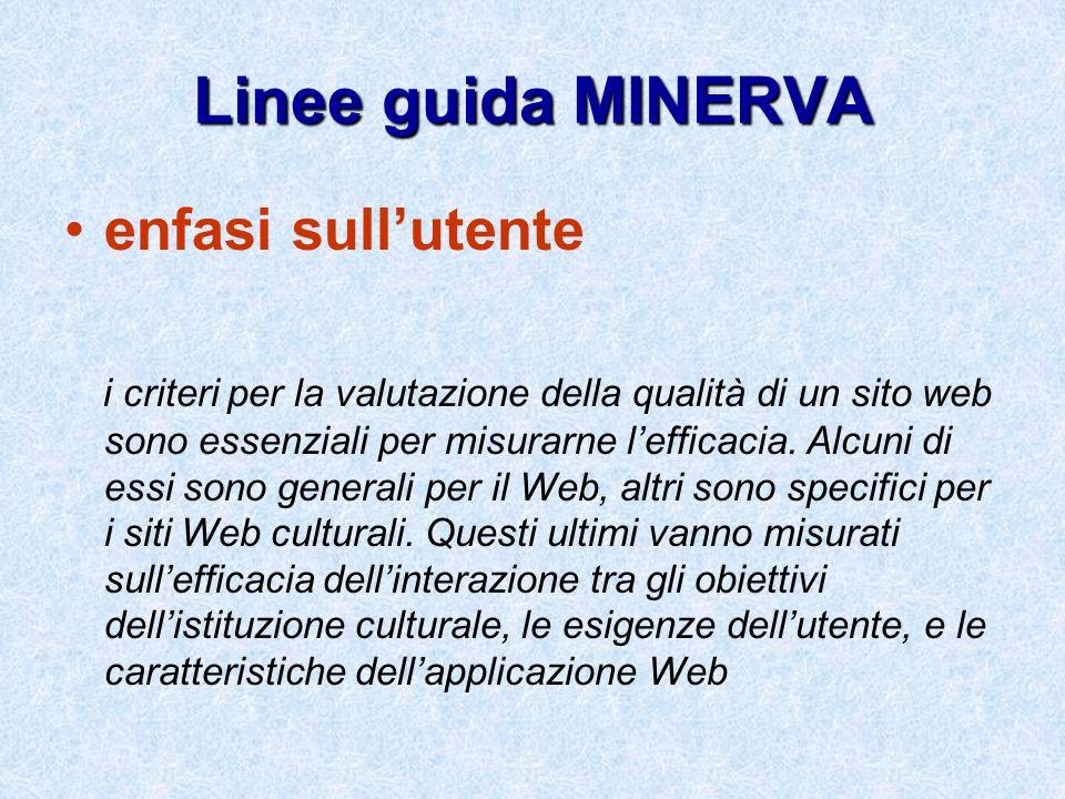 Linee guida MINERVA enfasi sullutente i criteri per la valutazione della qualità di un sito web sono essenziali per misurarne lefficacia. Alcuni di es