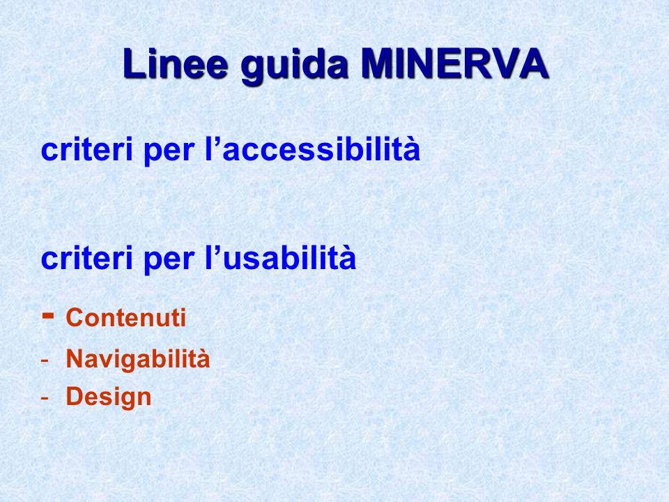 Linee guida MINERVA criteri per laccessibilità criteri per lusabilità - Contenuti -Navigabilità -Design