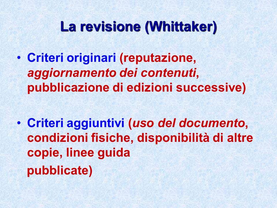 La revisione (Whittaker) Criteri originari (reputazione, aggiornamento dei contenuti, pubblicazione di edizioni successive) Criteri aggiuntivi (uso de