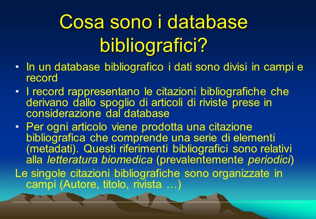 Cosa sono i database bibliografici? In un database bibliografico i dati sono divisi in campi e record I record rappresentano le citazioni bibliografic