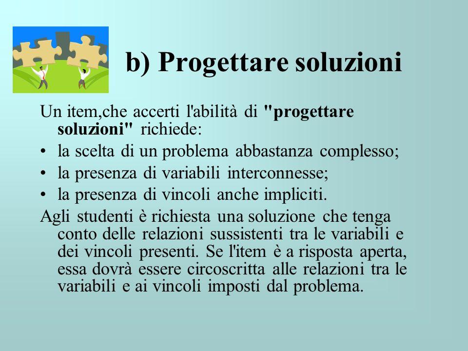 b) Progettare soluzioni Un item,che accerti l'abilità di