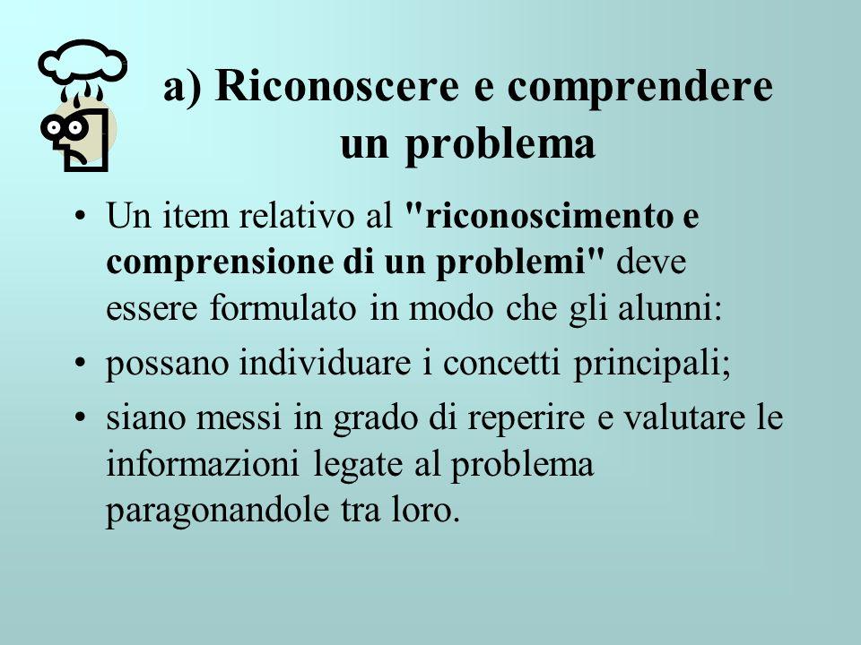 a) Riconoscere e comprendere un problema Un item relativo al