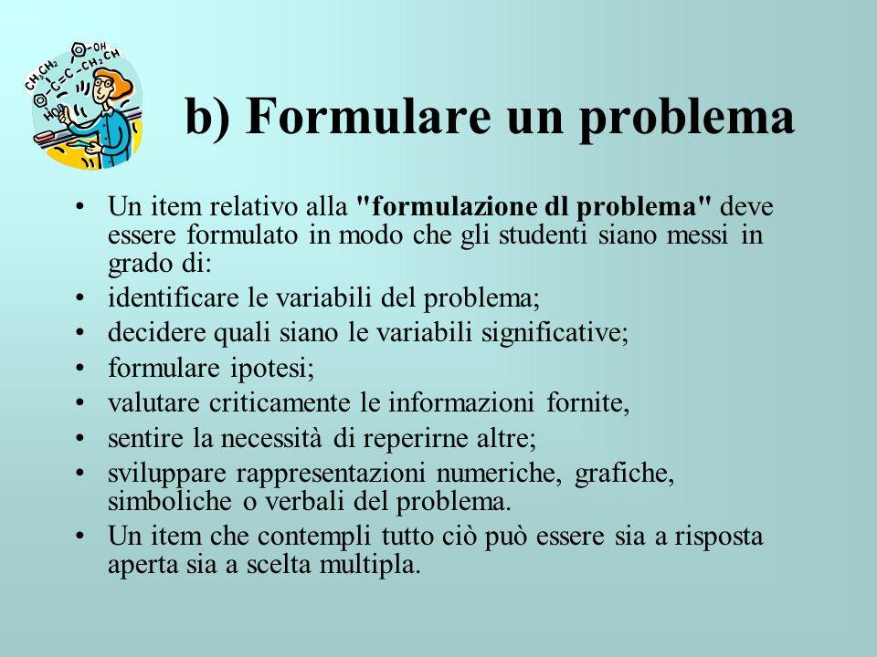 b) Formulare un problema Un item relativo alla