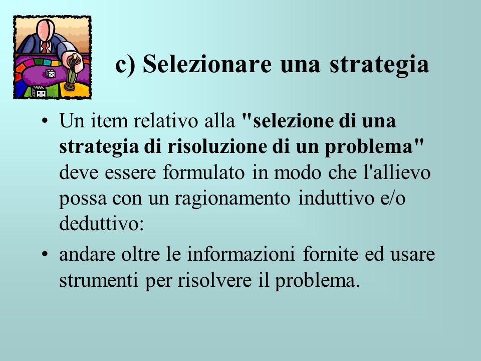 c) Selezionare una strategia Un item relativo alla