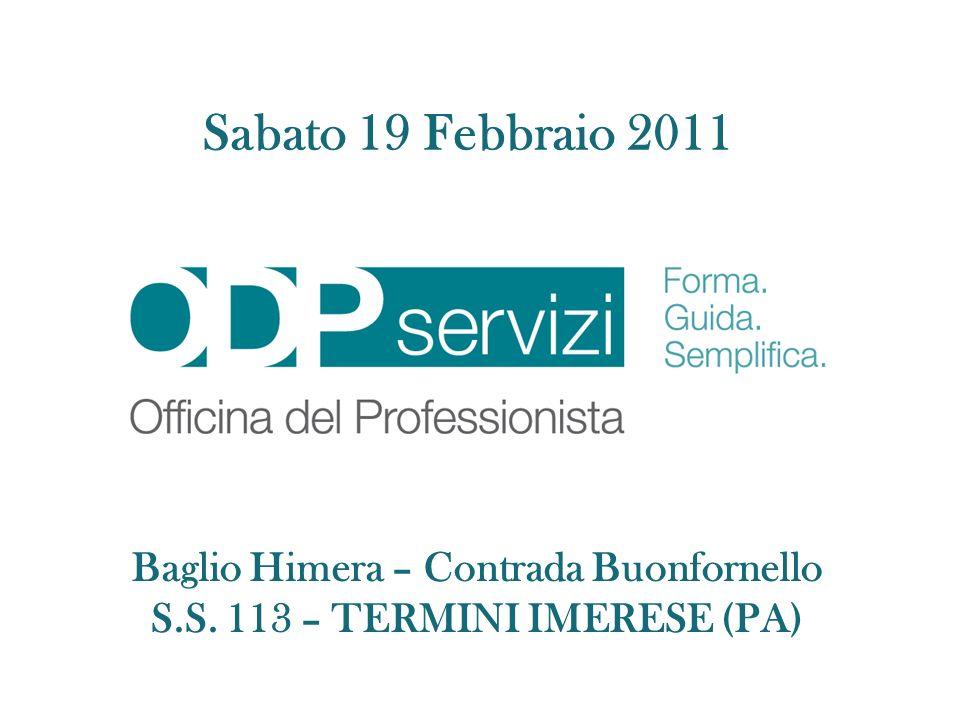 Sabato 19 Febbraio 2011 Baglio Himera – Contrada Buonfornello S.S. 113 – TERMINI IMERESE (PA)