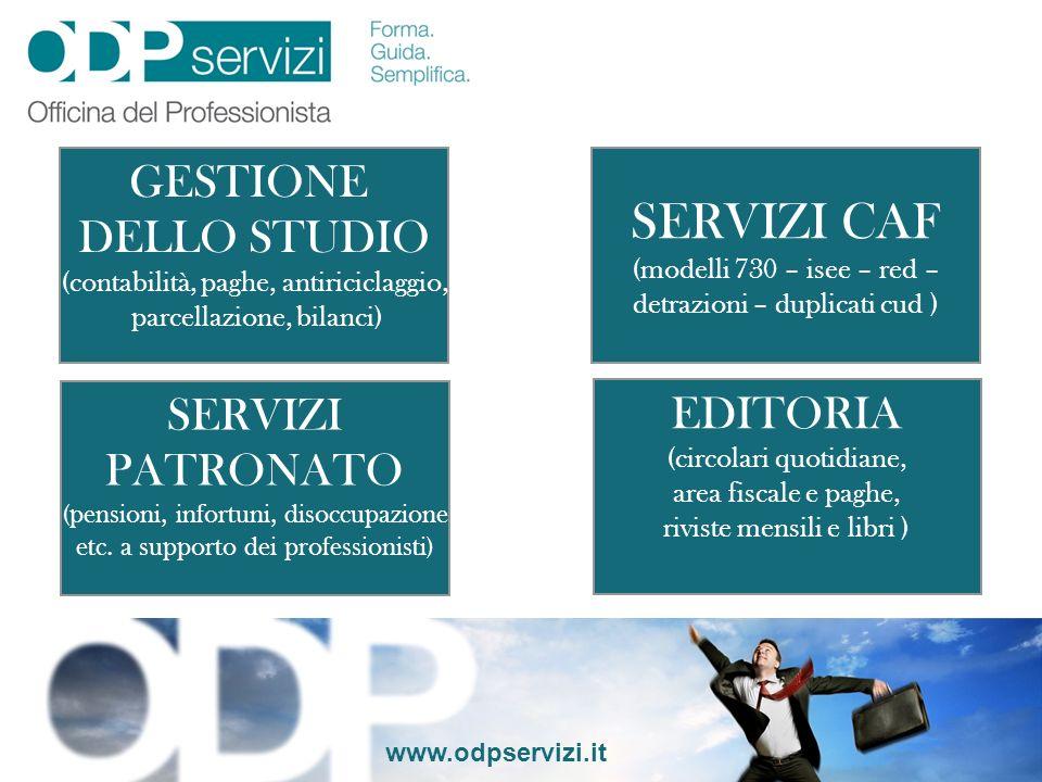 www.odpservizi.it GESTIONE DELLO STUDIO (contabilità, paghe, antiriciclaggio, parcellazione, bilanci) SERVIZI PATRONATO (pensioni, infortuni, disoccup