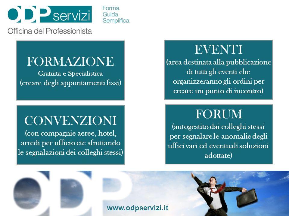 www.odpservizi.it FORMAZIONE Gratuita e Specialistica (creare degli appuntamenti fissi) CONVENZIONI (con compagnie aeree, hotel, arredi per ufficio et
