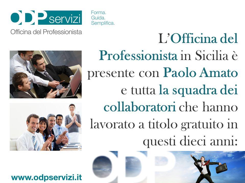LOfficina del Professionista in Sicilia è presente con Paolo Amato e tutta la squadra dei collaboratori che hanno lavorato a titolo gratuito in questi