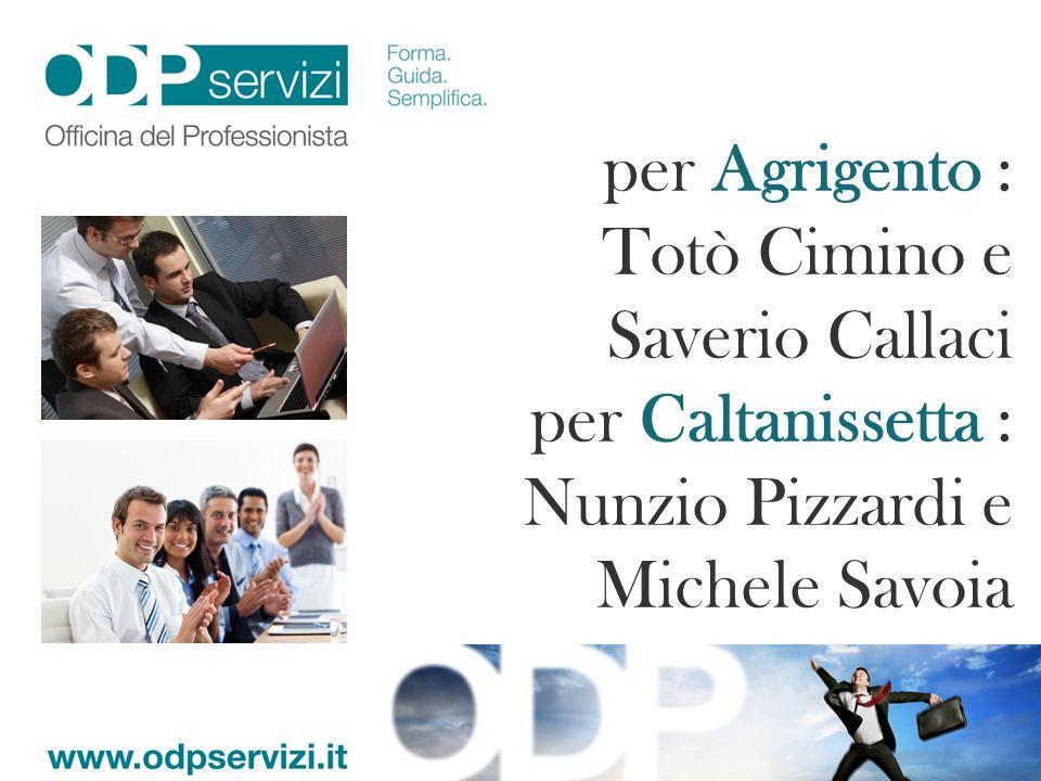 per Agrigento : Totò Cimino e Saverio Callaci per Caltanissetta : Nunzio Pizzardi e Michele Savoia