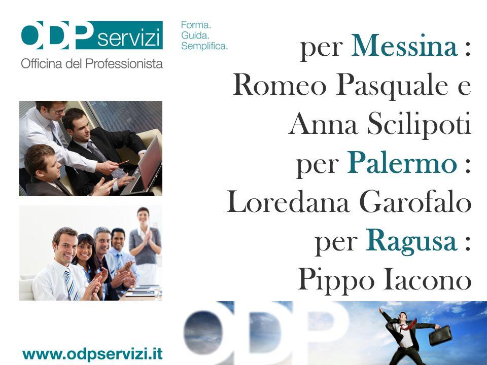 per Messina : Romeo Pasquale e Anna Scilipoti per Palermo : Loredana Garofalo per Ragusa : Pippo Iacono