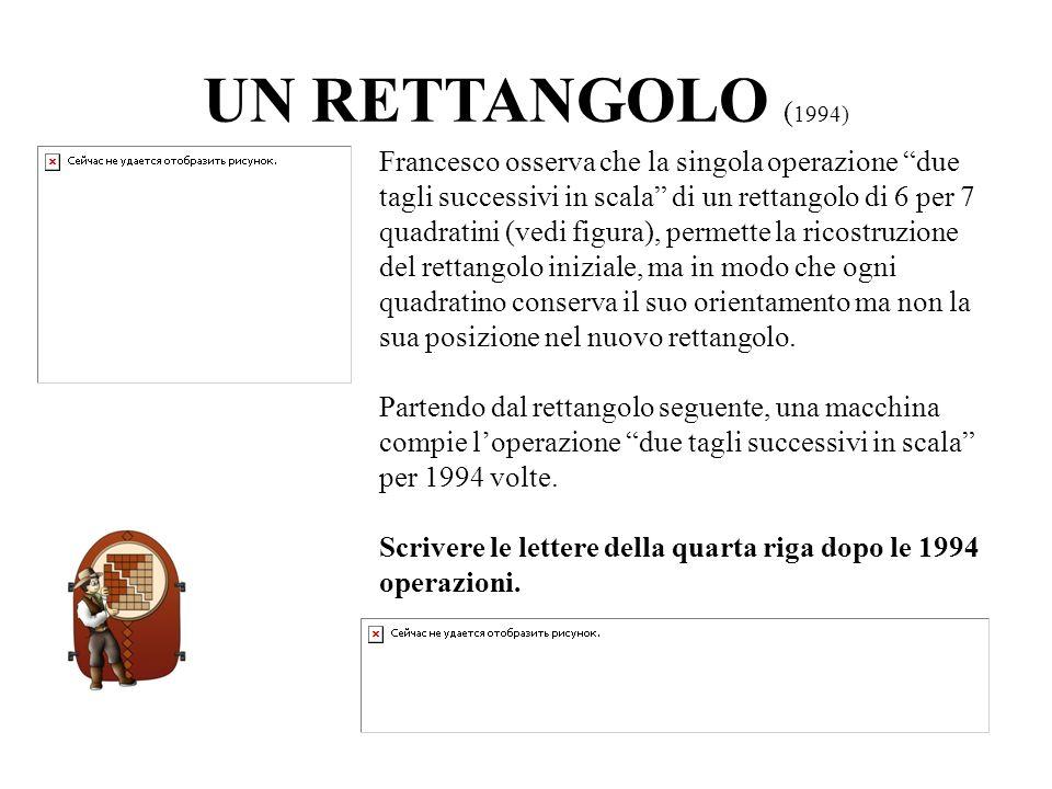 UN RETTANGOLO ( 1994) Francesco osserva che la singola operazione due tagli successivi in scala di un rettangolo di 6 per 7 quadratini (vedi figura),