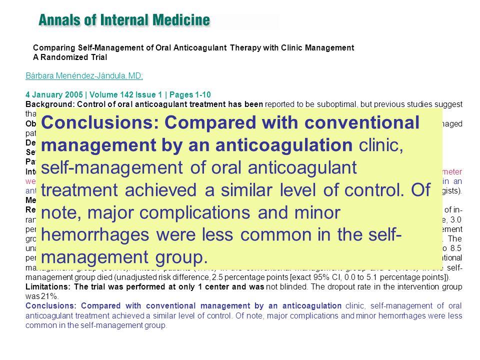 Comparing Self-Management of Oral Anticoagulant Therapy with Clinic Management A Randomized Trial Bárbara Menéndez-Jándula, MD; 4 January 2005 | Volum